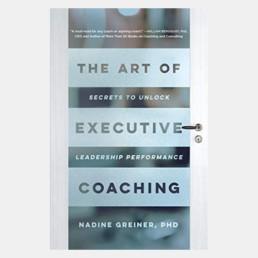 The Art of Executive Coaching - Nadine Greiner