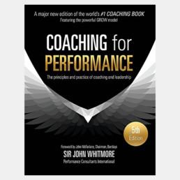Coaching for Performance - Sir John Whitmore
