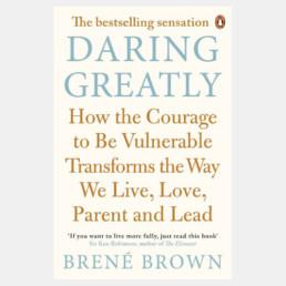 Daring Greatly - Brené Brown