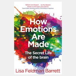 How Emotions Are Made - Lisa Feldman Barrett