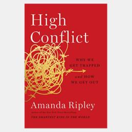 High Conflict - Amanda Ripley