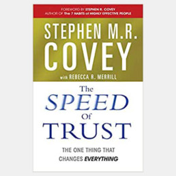 The Speed of Trust - Stephen M. R. Covey with Rebecca R. Merrill