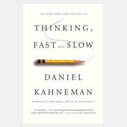 Thinking Fast and Slow - Daniel Kahneman